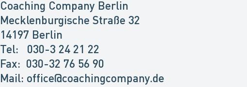 Coaching Company Berlin Mecklenburgische Straße 32 14197 Berlin Tel:   030-3 24 21 22 Fax:  030-32 76 56 90 Mail: office@coachingcompany.de